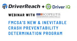 STC Explains FMCSA's New Crash Preventability Program in Webinar Sponsored by DriverReach and Driver iQ
