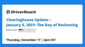 Webinar: Drug & Alcohol Clearinghouse Update – January 5, 2021: The Day of Reckoning