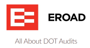 All About DOT Audits (Sponsored by EROAD)