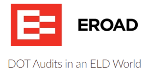 DOT Audits in an ELD World (Sponsored by EROAD)